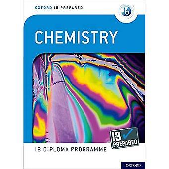 Oxford IB Diploma Programma: IB Prepared: Chemistry (Oxford IB Diploma Programme)