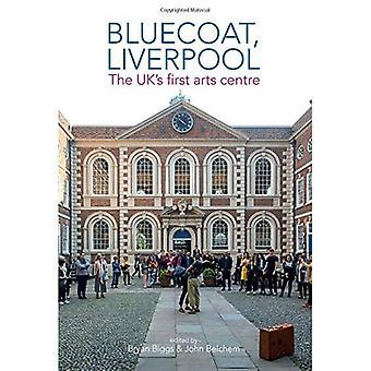 Bluecoat, Liverpool: Het uk's eerste kunstencentrum
