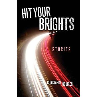 Hit Your Brights - Historier av Constance Squires - 9780806162478 Book