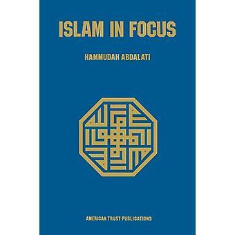 Islam in Focus by Hammudah Abdalati - 9780892591350 Book