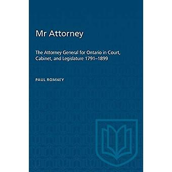 Mr Attorney - The Attorney General for Ontario in Court - Cabinet - an