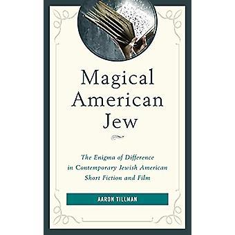 Magical American Jew - L'enigma della differenza negli ebrei contemporanei