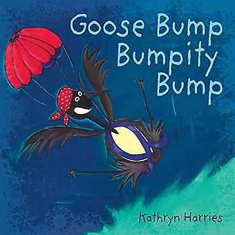 Goose - Bump - Bumpity - Bump by Kathryn Harries - 9781781325605 Book