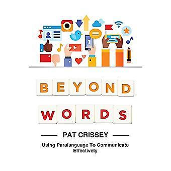 Sanojen lisäksi - Pat Cr:n paralanguagen käyttö tehokkaassa kommunikoinnissa