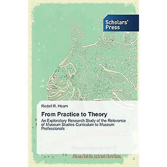 From Practice to Theory by Hearn Redell R - 9783639708332 Book