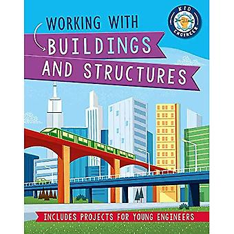 Kid Engineer: Working with Buildings and Structures (Kid Engineer)