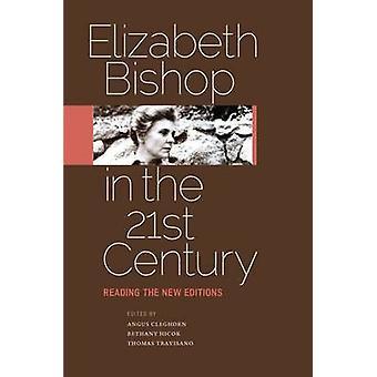 Elizabeth Bishop in the TwentyFirst Century