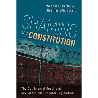 Shaming the Constitution by Michael L. PerlinHeather Ellis Cucolo