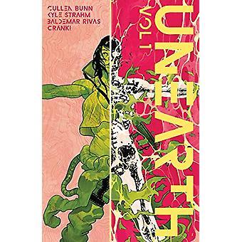 Unearth Volume 1 par Cullen Bunn, Kyle Strahm (Broché, 2020)