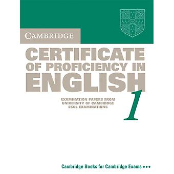Cambridge Certificate of Proficiency in English 1 Students Book Examination papers from the University of Cambridge Local Examinations Syndicate Students Book Bk.1 CPE Practice Tests by University of Cambridge Local Examinations Syndicate