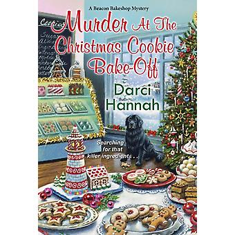 Murder at the Christmas Cookie BakeOff by Darci Hannah