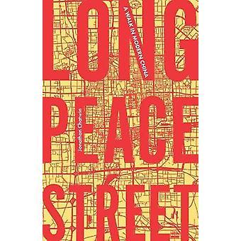Long Peace Street A walk in modern China