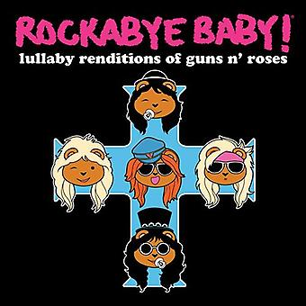 Rockabye Baby! - Lullaby Renditions of Guns N' Roses [CD] USA import