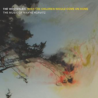 Westerlies - Wish the Children Would Come on Home: Music of [CD] USA import