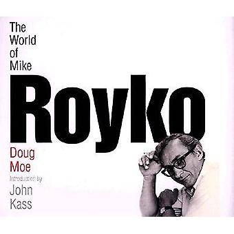 The World of Mike Royko by Doug Moe - 9780299165406 Book