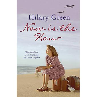 Now is the Hour by Hilary Green - 9780340898970 Book