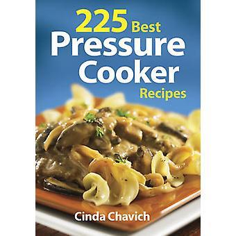 225 les meilleures recettes d'autocuiseur (2e édition révisée) par Cinda Chavi