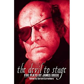 The Devil to Stage - Five Plays by James Bridie (illustrated edition)