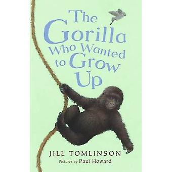 Gorilla som ville växa upp av Jill Tomlinson - Paul Howard - 9