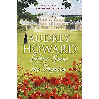 Wachsen Sie leise die Mohnblumen von Audrey Howard - 9781444755978 Buch
