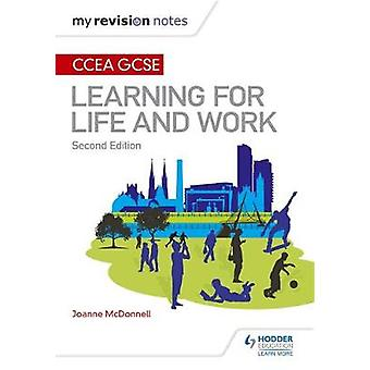 My Revision Notes - CCEA GCSE Learning for Life and Work - Second Editi