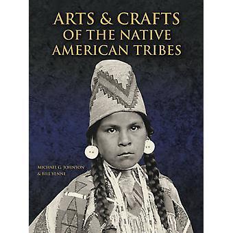 Kunsten en ambachten van de Native American stammen door Michael G. Johnson-