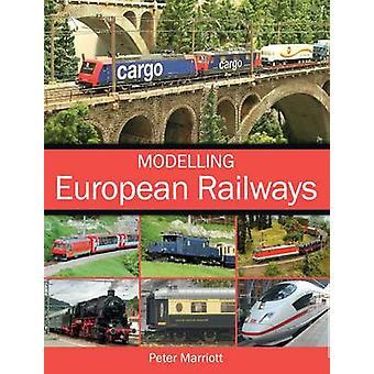 Modélisation des chemins de fer européens par Peter Marriott - livre 9781785001260