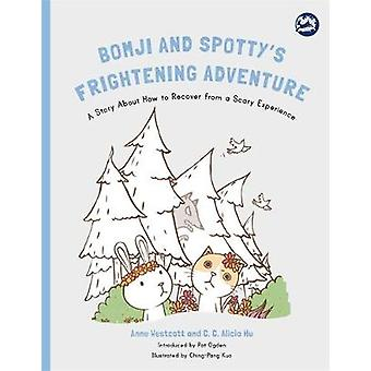Bomji and Spotty's Frightening Adventure - A Story About How to Recove