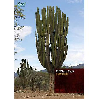 CITES and Cacti - A User's Guide by Maurizio Sajeva - et al. - 9781842