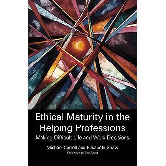 Etiske modenhed i de hjælpende erhverv - at gøre vanskeligt liv en