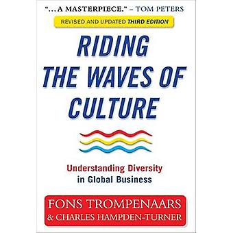 Riding the Waves of Culture - Understanding Diversity in Global Busine