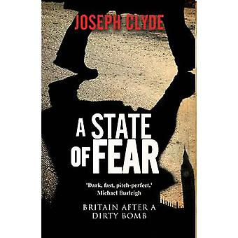 A State of Fear - Britain After a Dirty Bomb by Joseph Clyde - George