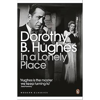 In a Lonely Place by Dorothy B. Hughes - 9780141192314 Book