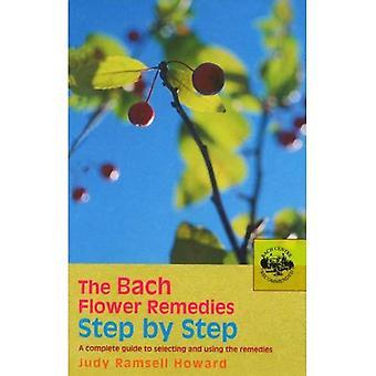 Les fleurs de Bach étape par étape: un Guide complet pour la sélection et l'utilisation des remèdes (Bach Flower Remedies répertoires)