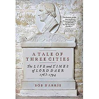 A Tale of Three Cities: The Life and Times of Lord Daer, 1763-1794