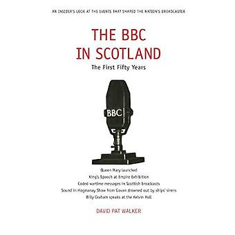La BBC en Ecosse : The First Fifty Years