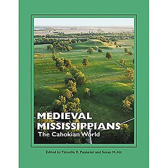Medieval Mississippians: The Cahokian World (Popular Archaeology)