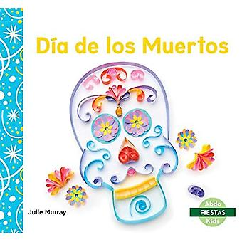 DiA De Los Muertos / Day of the Dead (Fiestas / Holidays)