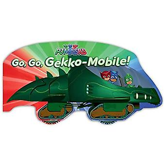 Go, Go, Gekko-Mobile! (Pj Masks) [Board book]