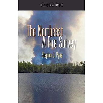 Het noordoosten: Een enquête van het vuur (aan de laatste rook)
