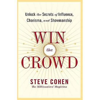 Win the Crowd by Cohen & Steve