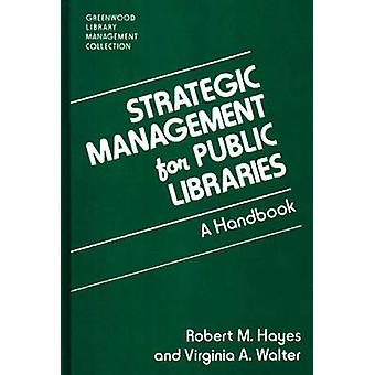 Strategisch Management voor openbare bibliotheken A Handbook door Hayes & Robert M.