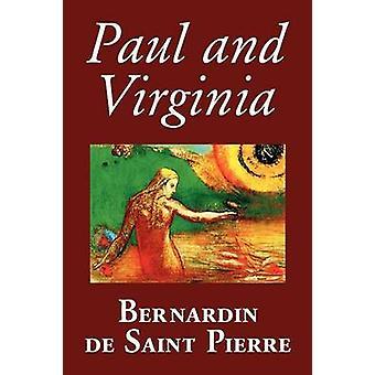 Pablo y Virginia de Bernardin de SaintPierre ficción literaria por SaintPierre y Bernardin de