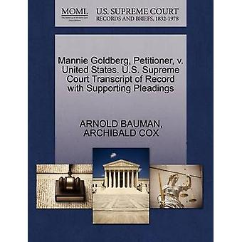 Mannie Goldberg Petitioner v. United States. U.S. Supreme Court Transcript of Record with Supporting Pleadings by BAUMAN & ARNOLD