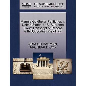 Mannie غولدبرغ مقدم الالتماس ضد الولايات المتحدة. الولايات المتحدة محاضر جلسات المحكمة العليا سجل مع دعم المرافعات التي بومان & أرنولد