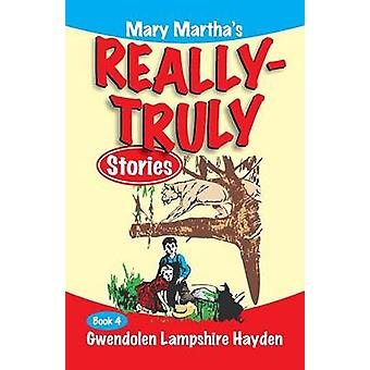 Mary Marthas Really Truly Stories Book 4 by Hayden & Gwendolen Lampshire