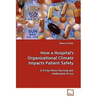 Como um clima organizacional de hospitais impacto sobre a segurança do paciente por Winkler & Rebecca