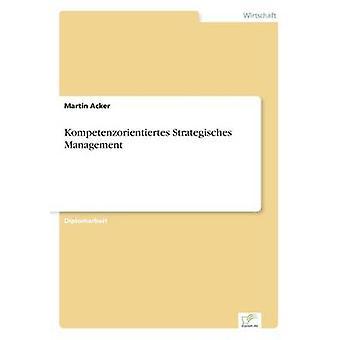 Kompetenzorientiertes Strategisches gestion par Acker & Martin