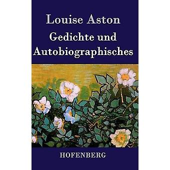 Gedichte Und Autobiographisches von Louise Aston