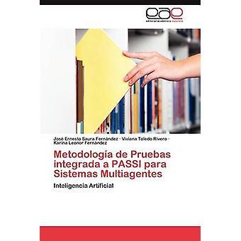Metodologia de Pruebas Integrada Passi Para Sistemas Multiagentes joita Saura Fern Ndez & Jos Ernesto